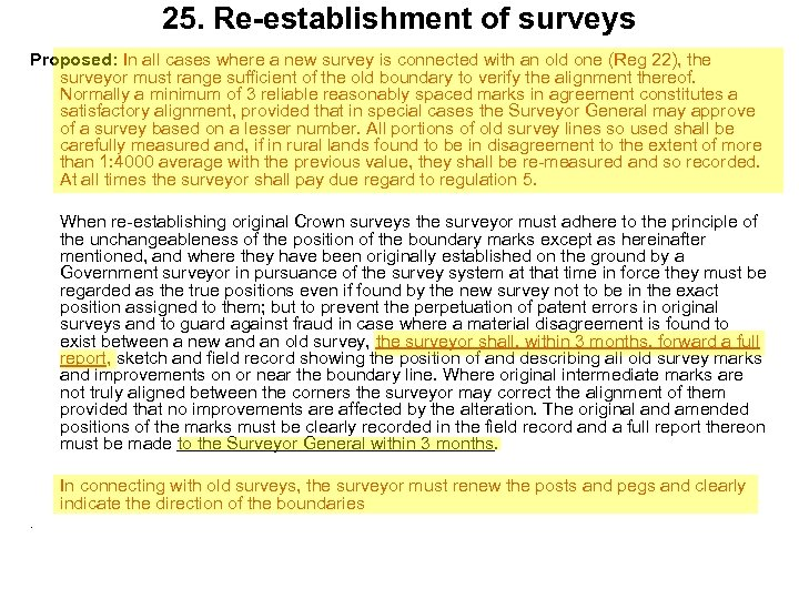 25. Re-establishment of surveys Proposed: In all cases where a new survey is connected