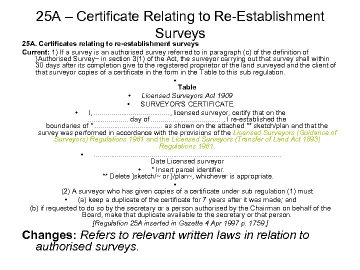 25 A – Certificate Relating to Re-Establishment Surveys 25 A. Certificates relating to re-establishment