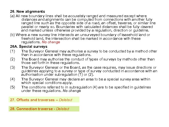 26. New alignments (a) All new boundary lines shall be accurately ranged and measured
