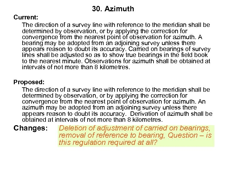 30. Azimuth Current: The direction of a survey line with reference to the meridian