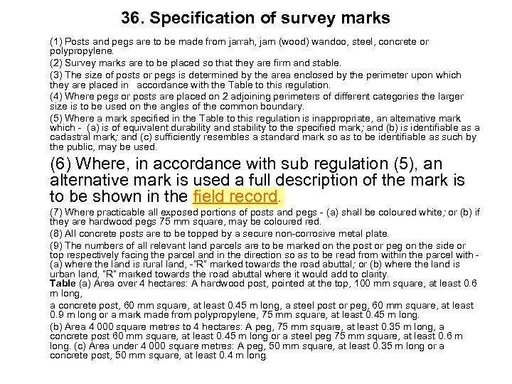 36. Specification of survey marks (1) Posts and pegs are to be made from