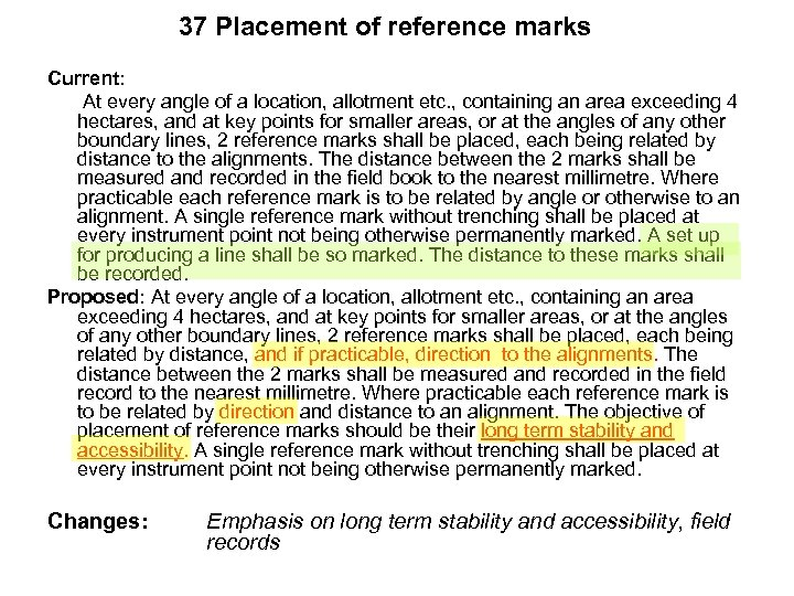 37 Placement of reference marks Current: At every angle of a location, allotment etc.