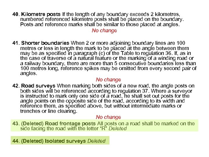 40. Kilometre posts If the length of any boundary exceeds 2 kilometres, numbered referenced