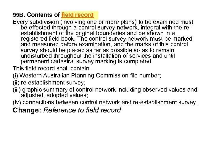 55 B. Contents of field record Every subdivision (involving one or more plans) to