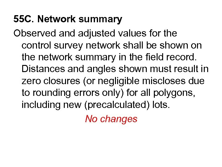 55 C. Network summary Observed and adjusted values for the control survey network shall