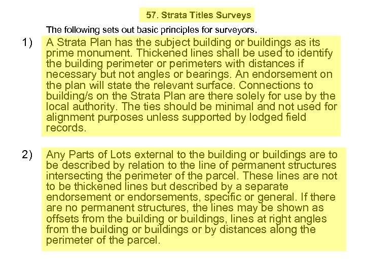 57. Strata Titles Surveys The following sets out basic principles for surveyors. 1) A
