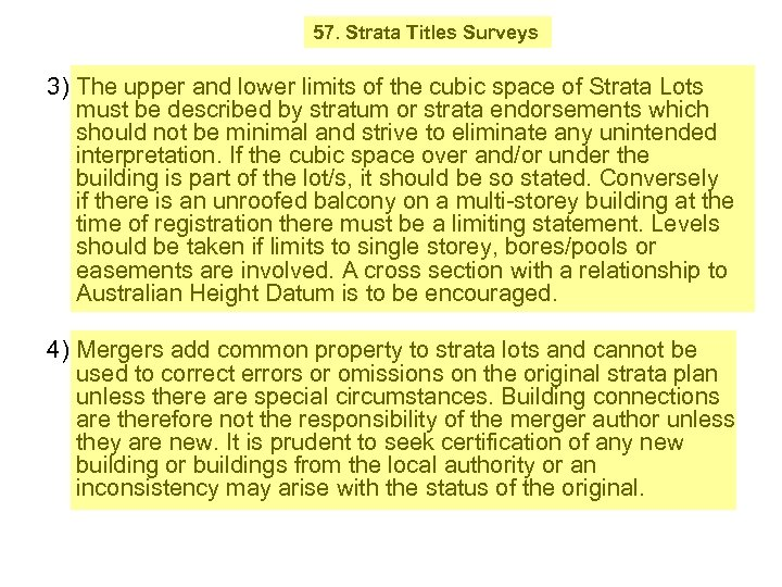57. Strata Titles Surveys 3) The upper and lower limits of the cubic space