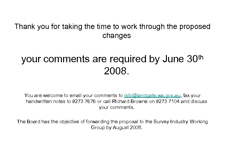 Thank you for taking the time to work through the proposed changes your comments