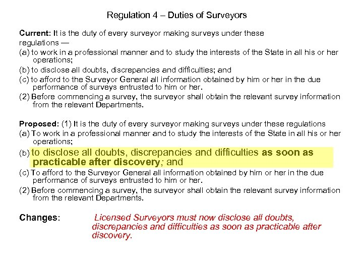 Regulation 4 – Duties of Surveyors Current: It is the duty of every surveyor