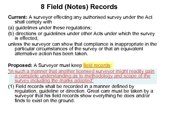 8 Field (Notes) Records Current: A surveyor effecting any authorised survey under the Act