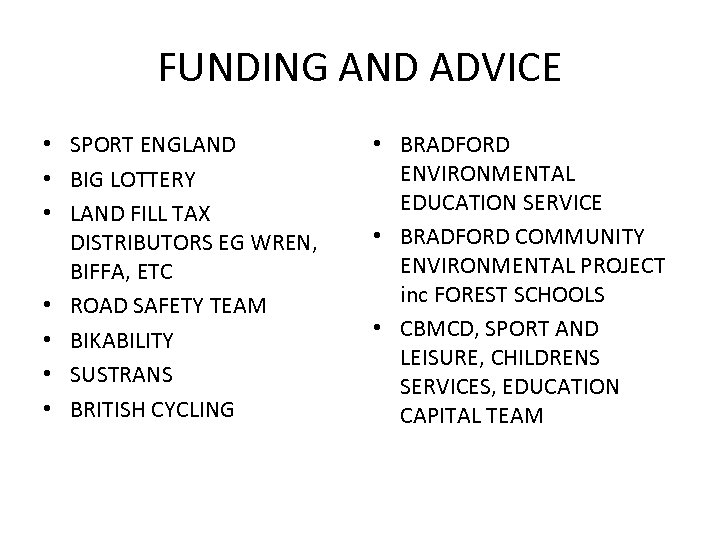 FUNDING AND ADVICE • SPORT ENGLAND • BIG LOTTERY • LAND FILL TAX DISTRIBUTORS
