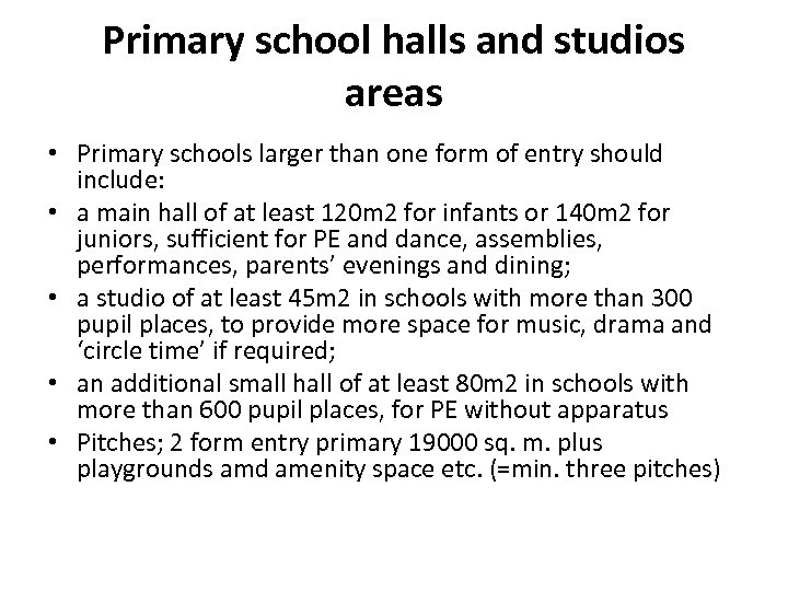 Primary school halls and studios areas • Primary schools larger than one form of