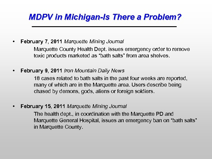 MDPV in Michigan-Is There a Problem? • February 7, 2011 Marquette Mining Journal Marquette