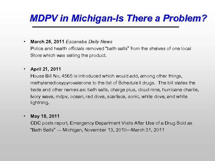 MDPV in Michigan-Is There a Problem? • March 26, 2011 Escanaba Daily News Police