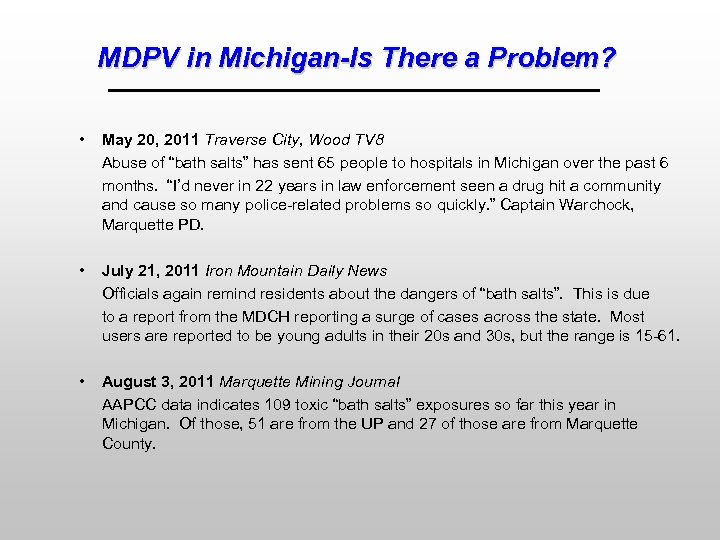 MDPV in Michigan-Is There a Problem? • May 20, 2011 Traverse City, Wood TV
