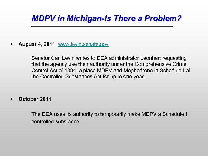 MDPV in Michigan-Is There a Problem? • August 4, 2011 www. levin. senate. gov