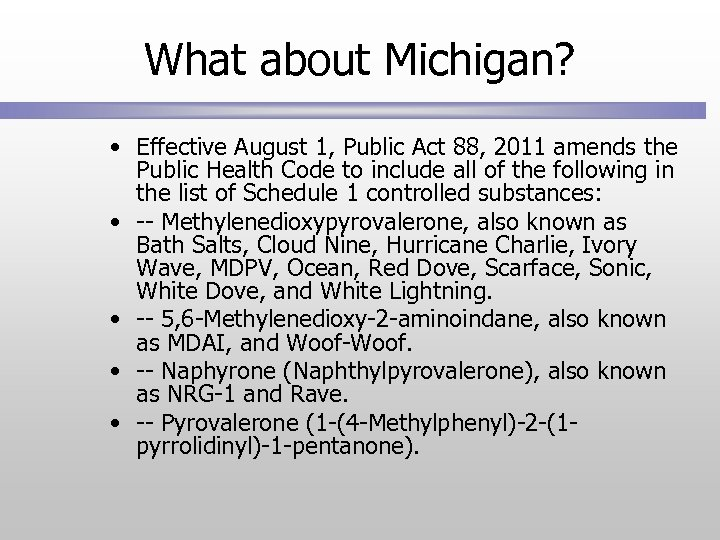 What about Michigan? • Effective August 1, Public Act 88, 2011 amends the Public