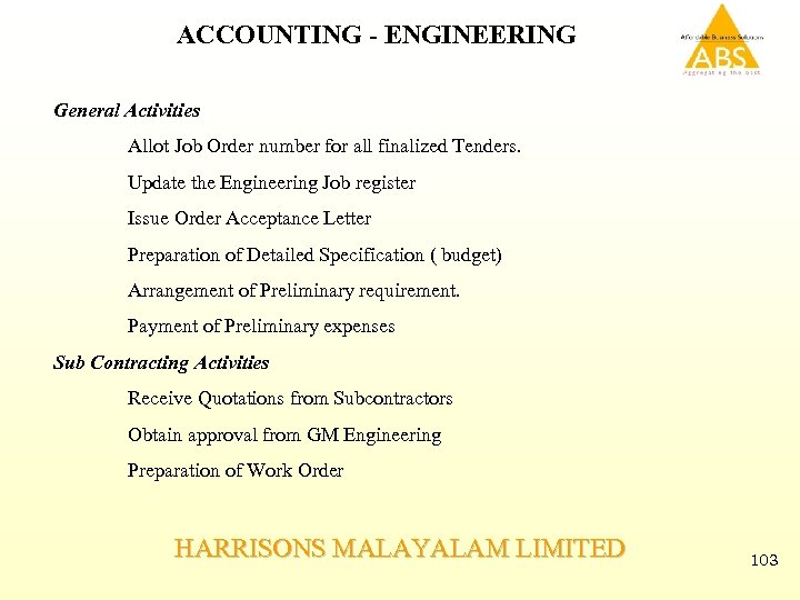 ACCOUNTING - ENGINEERING General Activities Allot Job Order number for all finalized Tenders. Update