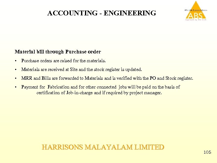 ACCOUNTING - ENGINEERING Material bill through Purchase order • Purchase orders are raised for