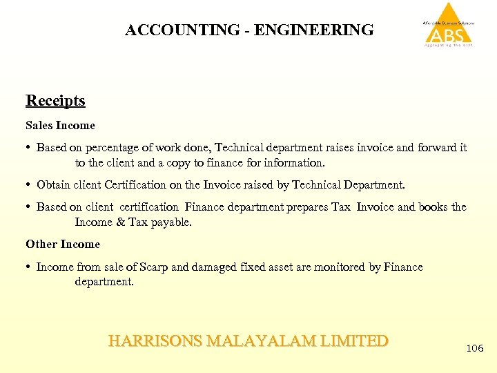 ACCOUNTING - ENGINEERING Receipts Sales Income • Based on percentage of work done, Technical