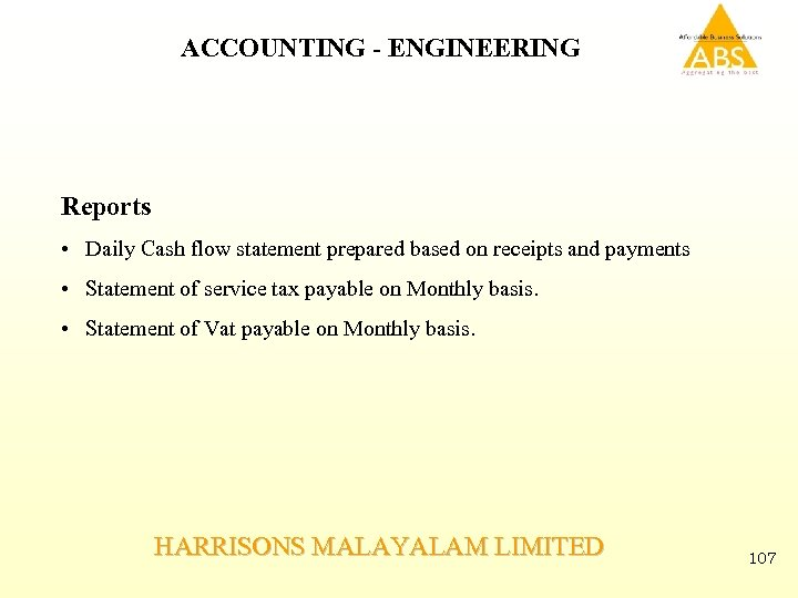 ACCOUNTING - ENGINEERING Reports • Daily Cash flow statement prepared based on receipts and