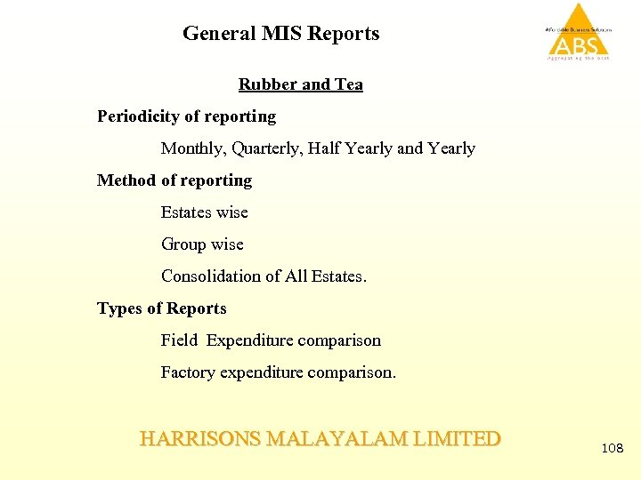 General MIS Reports Rubber and Tea Periodicity of reporting Monthly, Quarterly, Half Yearly