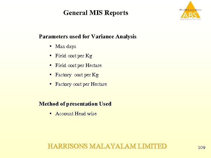 General MIS Reports Parameters used for Variance Analysis • Man days • Field