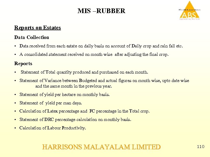 MIS –RUBBER Reports on Estates Data Collection • Data received from each estate on
