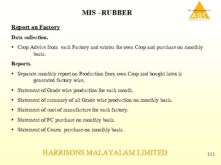 MIS –RUBBER Report on Factory Data collection. • Crop Advice from each Factory and