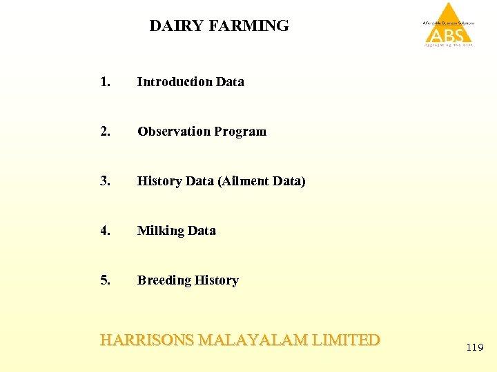 DAIRY FARMING 1. Introduction Data 2. Observation Program 3. History Data (Ailment Data) 4.