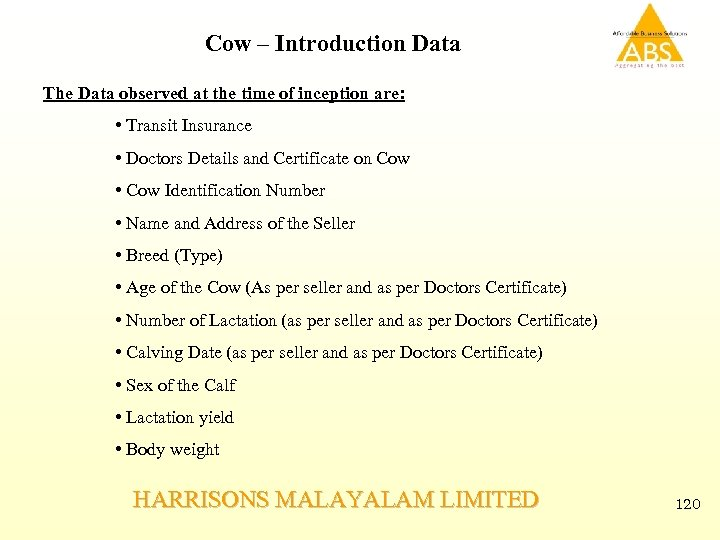 Cow – Introduction Data The Data observed at the time of inception are: •