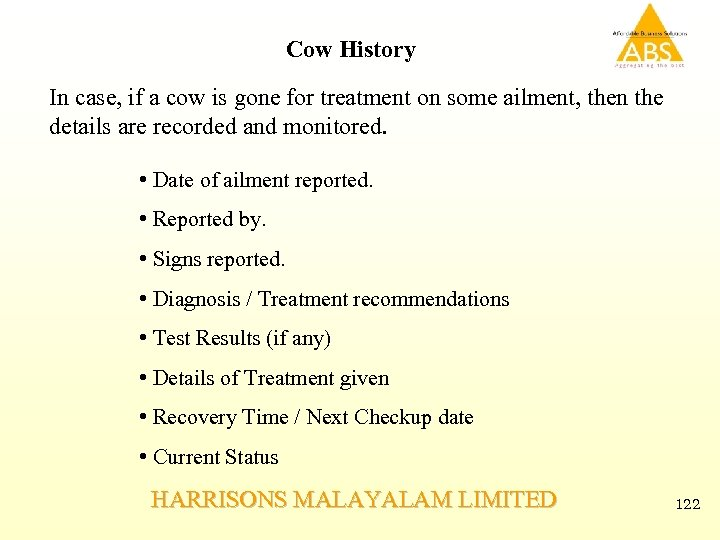 Cow History In case, if a cow is gone for treatment on some ailment,