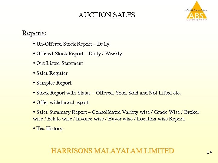 AUCTION SALES Reports: • Un-Offered Stock Report – Daily. • Offered Stock Report –