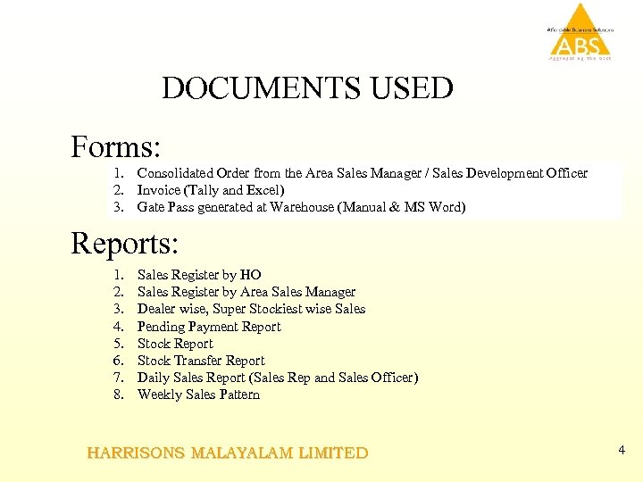 DOCUMENTS USED Forms: 1. Consolidated Order from the Area Sales Manager / Sales Development