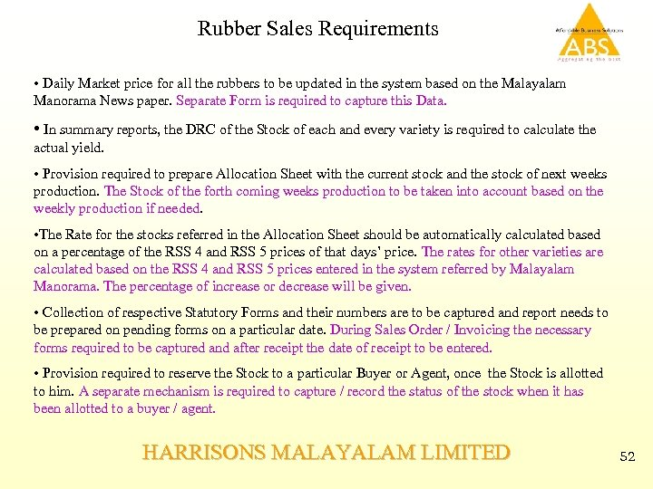Rubber Sales Requirements • Daily Market price for all the rubbers to be updated