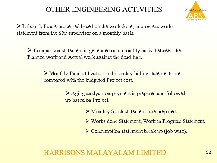 OTHER ENGINEERING ACTIVITIES Ø Labour bills are processed based on the work done, in