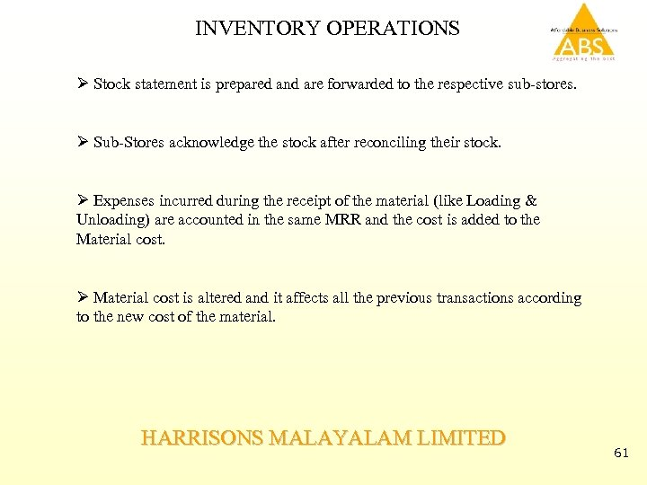 INVENTORY OPERATIONS Ø Stock statement is prepared and are forwarded to the respective sub-stores.