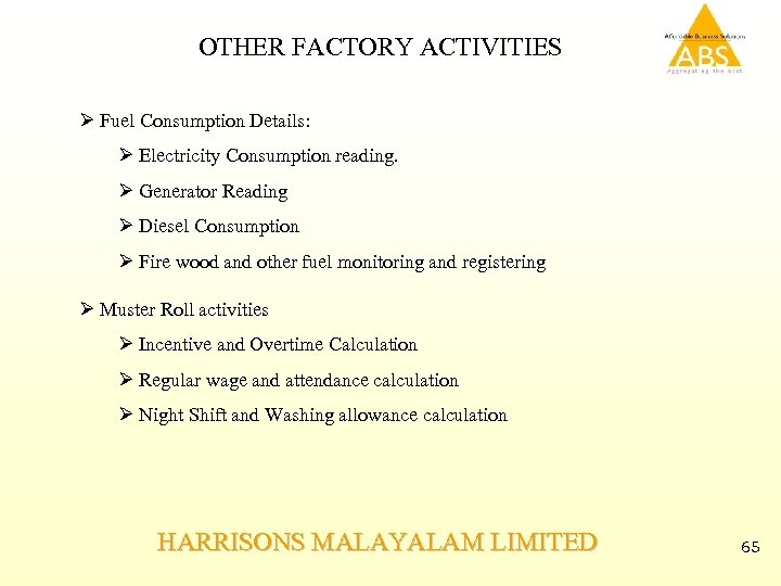 OTHER FACTORY ACTIVITIES Ø Fuel Consumption Details: Ø Electricity Consumption reading. Ø Generator Reading