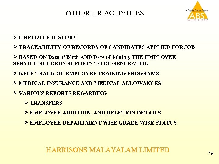 OTHER HR ACTIVITIES Ø EMPLOYEE HISTORY Ø TRACEABILITY OF RECORDS OF CANDIDATES APPLIED FOR