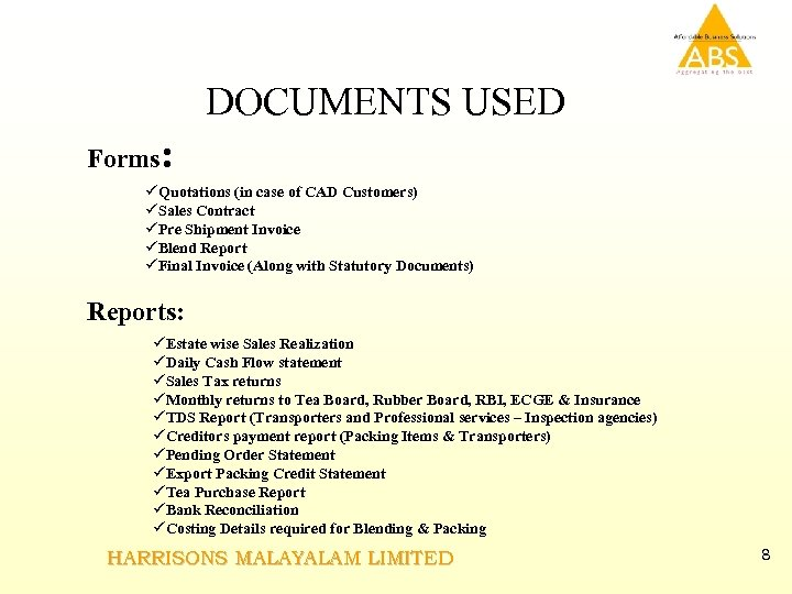 DOCUMENTS USED Forms: üQuotations (in case of CAD Customers) üSales Contract üPre Shipment Invoice
