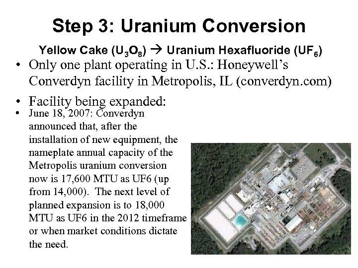 Step 3: Uranium Conversion Yellow Cake (U 3 O 8) Uranium Hexafluoride (UF 6)