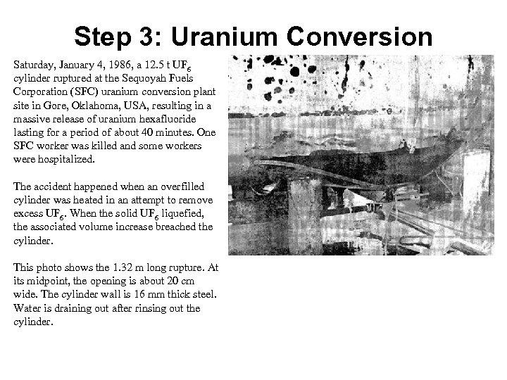 Step 3: Uranium Conversion Saturday, January 4, 1986, a 12. 5 t UF 6