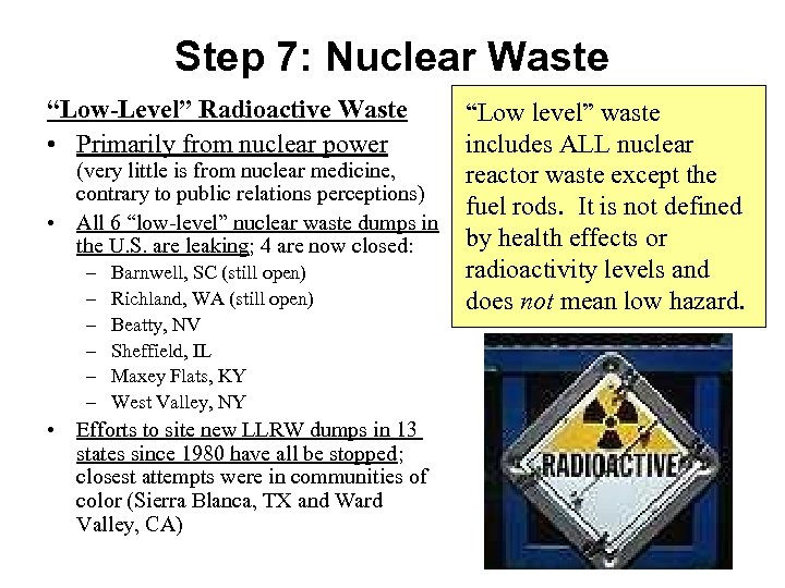 """Step 7: Nuclear Waste """"Low-Level"""" Radioactive Waste • Primarily from nuclear power (very little"""