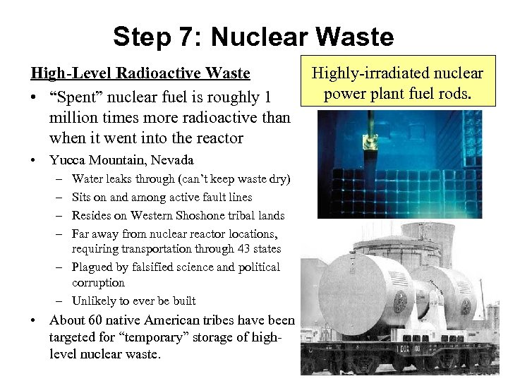 """Step 7: Nuclear Waste High-Level Radioactive Waste • """"Spent"""" nuclear fuel is roughly 1"""