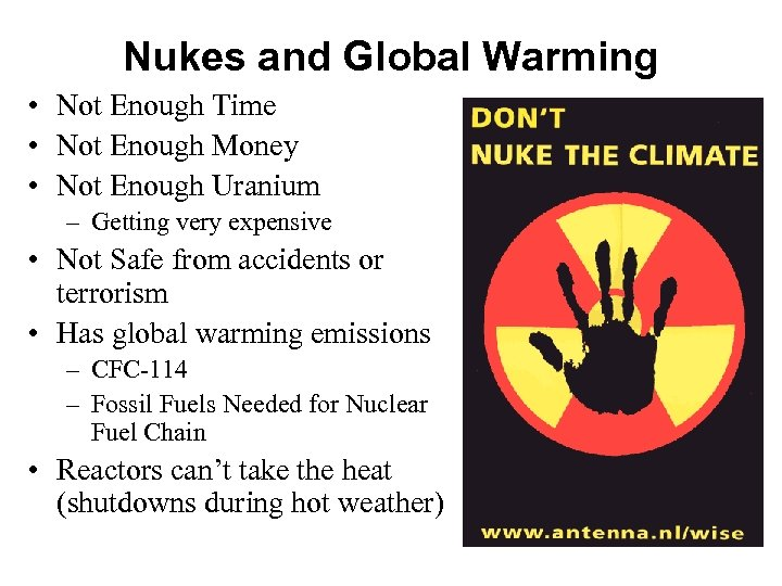 Nukes and Global Warming • Not Enough Time • Not Enough Money • Not
