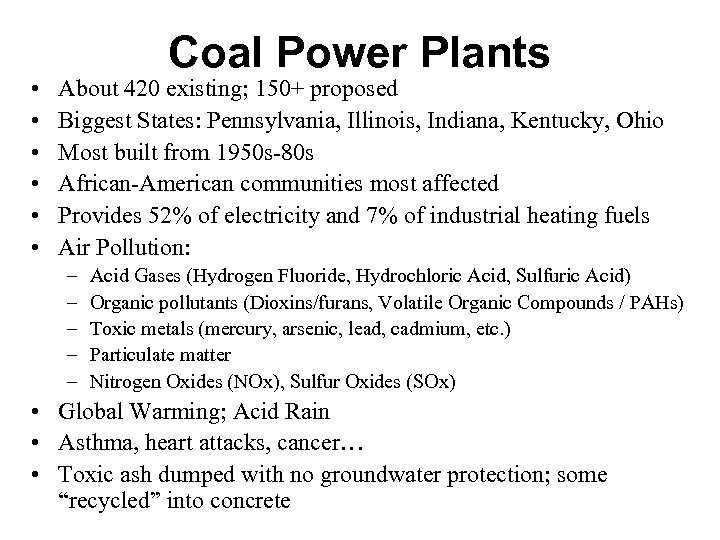 • • • Coal Power Plants About 420 existing; 150+ proposed Biggest States: