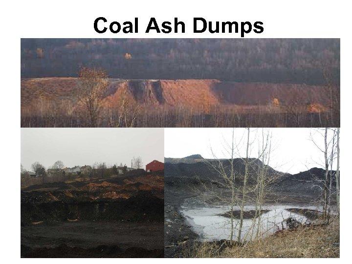 Coal Ash Dumps