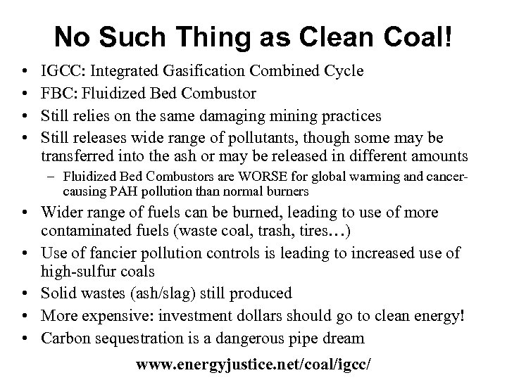 No Such Thing as Clean Coal! • • IGCC: Integrated Gasification Combined Cycle FBC: