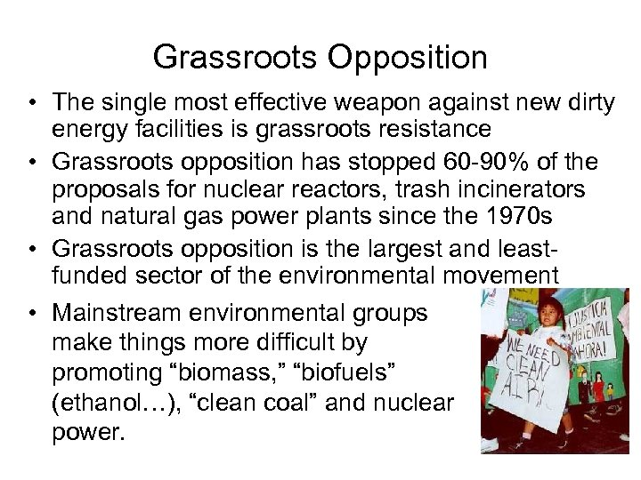 Grassroots Opposition • The single most effective weapon against new dirty energy facilities is