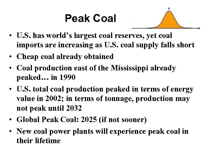 Peak Coal • U. S. has world's largest coal reserves, yet coal imports are